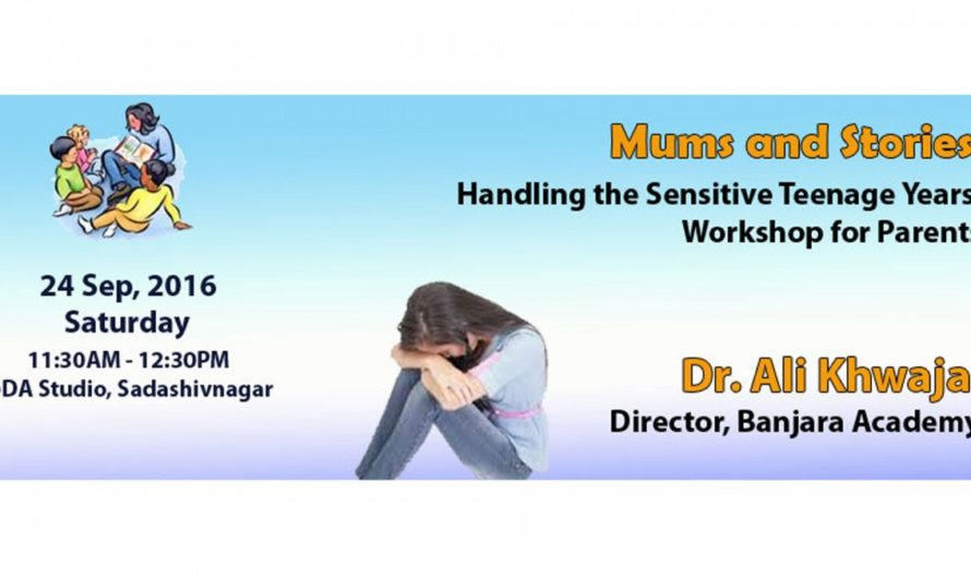 Free Workshop for Parents – Handling the Sensitive teenage years