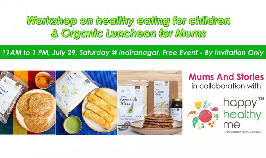Workshop on Healthy eating for children and Organic Luncheon for mums