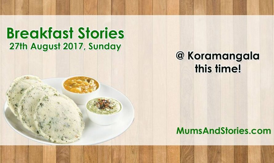 Breakfast stories in Koramangala by Mums and Stories