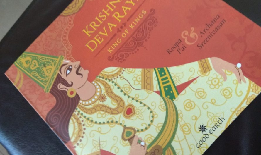 Krishnadevaraya –King of Kings- Book Review on Mums and Stories
