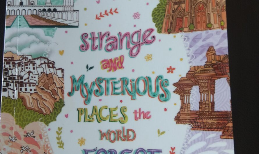 Review of Strange and Mysterious Places the World Forgot